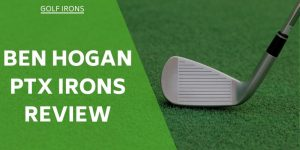 Ben Hogan PTx Irons Review – Is This An Iron To Consider?