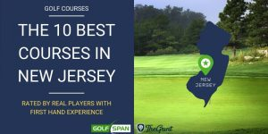 The 10 Best Golf Courses in New Jersey – Rated By Real Players
