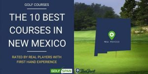 The 10 Best Golf Courses in New Mexico – Rated By Real Players