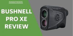 Bushnell Pro Xe Review – A Laser Rangefinder With Impressive Accuracy