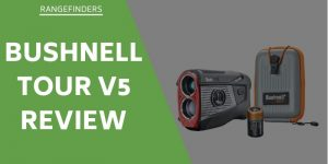 Bushnell Tour V5 Review – Top Choice For Pros, Would It Work For You?