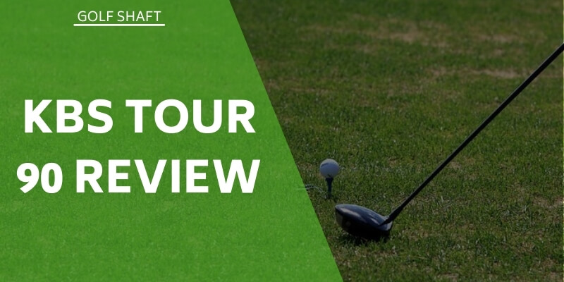 KBS Tour 90 Review - Setting A New Standard In Steel Shafts