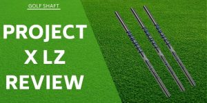 Project X LZ Review – Is This Popular Shaft Worth A Try?