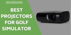 Best Projectors for Golf Simulators – The Top 14 Rated For You