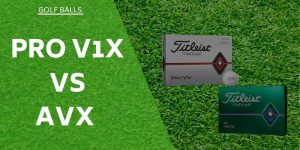 Pro V1x vs AVX – Tried & Tested For You