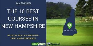 The 10 Best Golf Courses in New Hampshire – Rated By Real Players