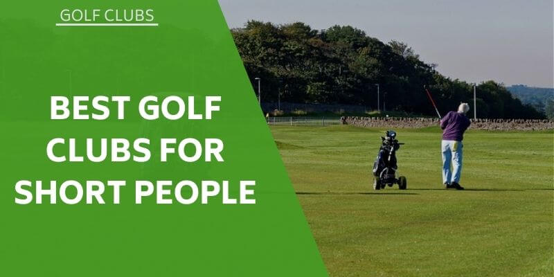 best-golf-clubs-short-people
