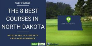 The 8 Best Golf Courses in North Dakota – Rated By Real Players