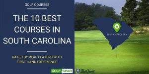 10 Best Golf Courses in South Carolina – Rated By Real Players