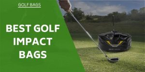 The 5 Best Golf Impact Bags – A Simple & Effective Training Aid
