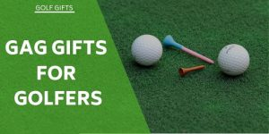 Gag Gifts for Golfers – Funny, Quirky, And Frankly Ridiculous!