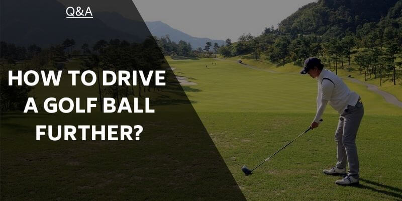 how-to-drive-a-golf-ball-further