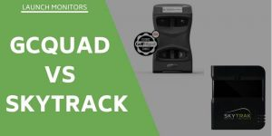 GCQuad vs SkyTrak Review: Tested And Evaluated For You
