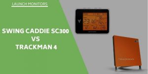 Swing Caddie SC300 vs Trackman 4 – Comparable Launch Monitors?