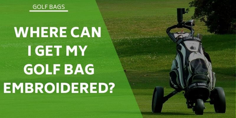 where-can-i-get-my-golf-bags-embroidered