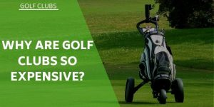 Why are golf clubs so expensive? What Do You Actually Pay For?