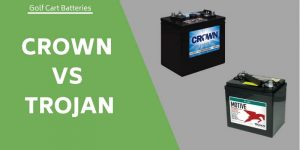 Crown Vs Trojan Golf Cart Batteries – Comparison Of Performance