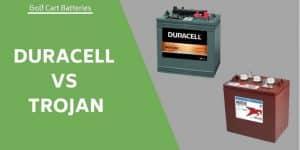 Duracell Vs Trojan Golf Cart Batteries – Comparison Of Performance