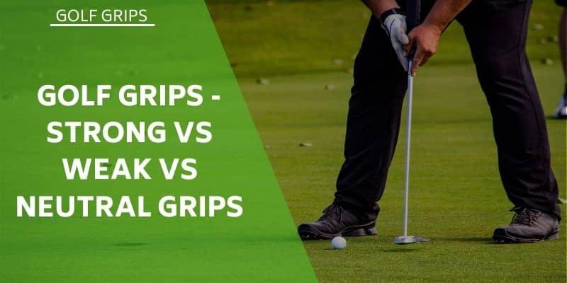 grips-strong-vs-weak-vs-neutral-grips