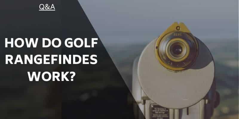 how-do-golf-rangefinders -work