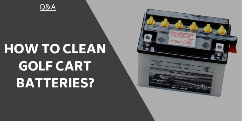 how-to-clean-golf-cart-batteries
