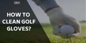 How To Clean Golf Gloves – Extend Durability & Maintain Performance
