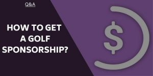 How To Get A Golf Sponsorship – Pursue The Professional Golf Dream