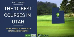 The 10 Best Golf Courses in Utah – Rated By Real Players