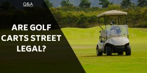 Are Golf Carts Street Legal? Could You Be Driving 'Off-Course'?