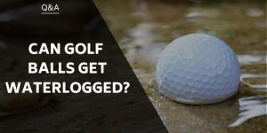 Can Golf Balls Get Waterlogged? Does It Affect Performance?