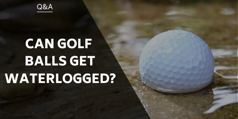 can-golf-balls-get-waterlogged