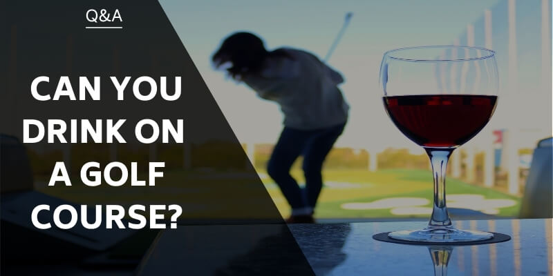 can-you-drink-on-a-golf-course