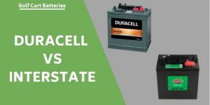 Duracell Vs Interstate Golf Cart Batteries – Comparison Of Performance