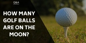 How Many Golf Balls Are On The Moon?