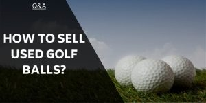 How To Sell Used Golf Balls And Earn Some Extra Cash!