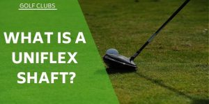 What is a Uniflex Shaft? The Most Used Steel Shaft In The Game?