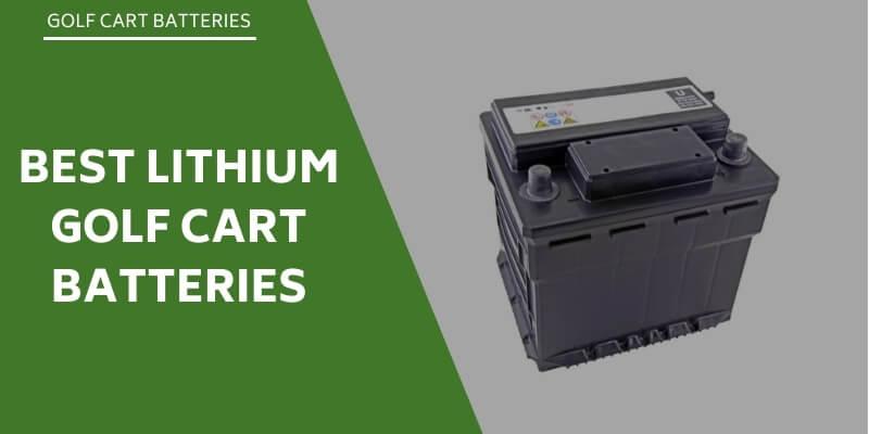 best-lithium-golf-cart-batteries