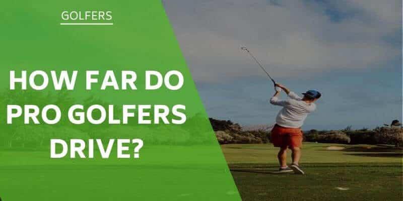 how-far-do-pro-golfers-drive