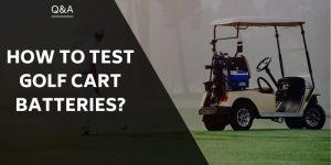 how-to-test-golf-cart-battery