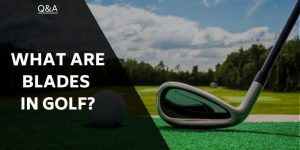 what-are-blades-in-golf