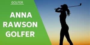 Anna Rawson Australian Golfer - Wiki / Bio