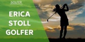 Erica Stoll American Golfer Wiki / Bio
