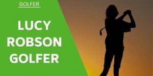 Lucy Robson British Golfer Wiki / Bio