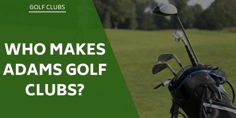 adams-golf-clubs