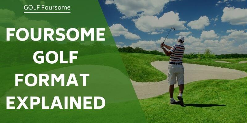 foursome-golf-format-explained