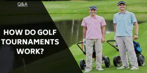 how-do-golf-tournaments-work
