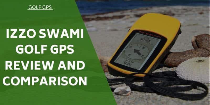 izzo-swami-golf-gps-review