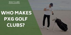 who-makes-pxg-golf-clubs