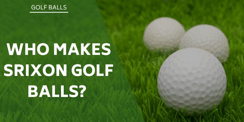 who-makes-srixon-golf-balls