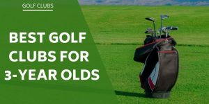best-golf-clubs-for-3-year-olds